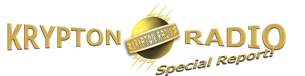 Krypton Radio Special Report