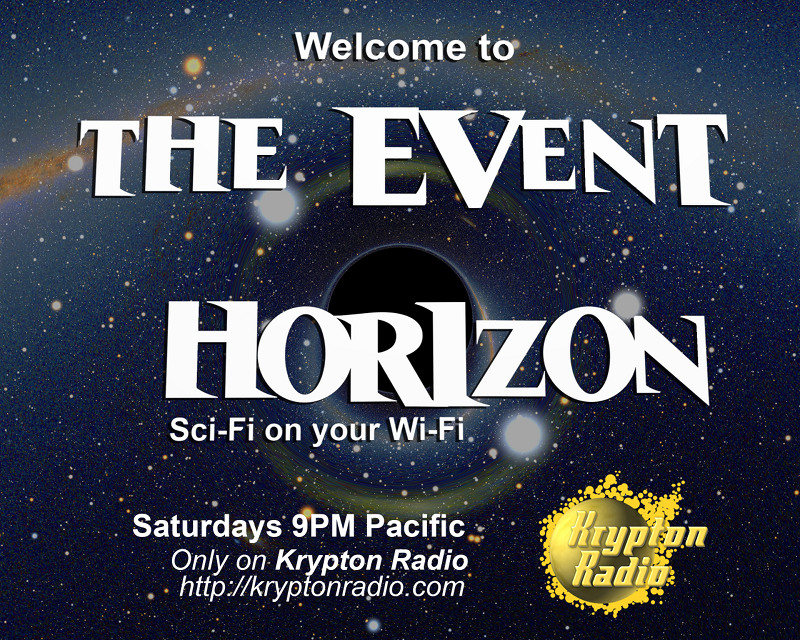 THE EVENT HORIZON Premieres Saturday, Feb 9, 9PM Pacific with special guest, Jody Lynn Nye!